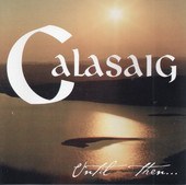 Calasaig - Until Then